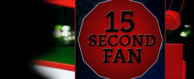 15 Second Fan