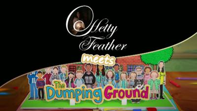 Hetty Feather - Hetty Feather meets The Dumping Ground