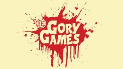 HH: Gory Games - Be On A Show - Gory Games