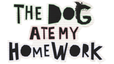 The dog ate my homework