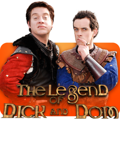 The Legend of Dick and Dom.