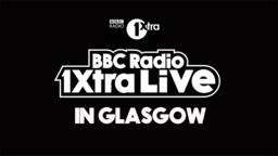 Radio 1Xtra Live in Glasgow