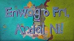 Enwog o Fri, Ardal Ni!