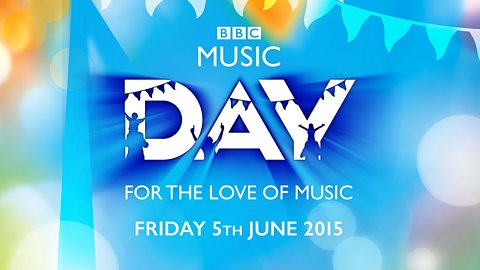 BBC Music Day - A Nationwide Celebration of Music on Friday 5 June 2015