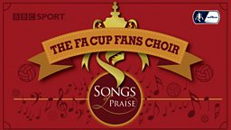 Winners of the Songs of Praise FA Cup Fans choir competition announced