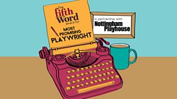 Award for Most Promising Playwright - Fifth Word Theatre in partnership with Nottingham Playhouse
