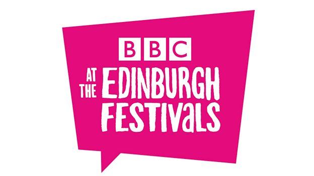 BBC at Edinburgh festivals - the line up