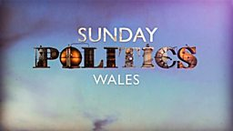 Sunday Politics Wales