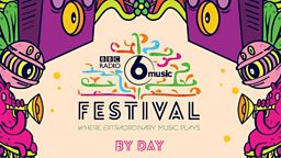 BBC Radio 6 Music Festival By Day and Late Line-Up announced