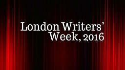 London Writers' Week Announces Programme For 2016