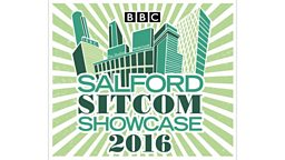 The 2016 Salford Sitcom Showcase: 5th and 6th July.