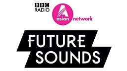 BBC Asian Network Future Sounds 2016 to showcase exciting new music talent