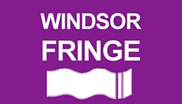 Kenneth Branagh Award for New Drama Writing - Windsor Fringe