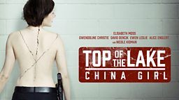 Top Of The Lake: China Girl to be released as a full series on BBC iPlayer
