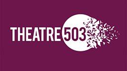 Theatre 503  - Playwriting Award 2018