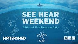 See Hear Weekend: Promoting and finding deaf talent