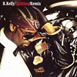 R. Kelly - Ignition Remix Mp3