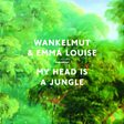 Wankelmut & Emma Louise - My Head Is A Jungle Mp3