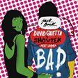 David Guetta & Showtek - Bad (feat. Vassy) Mp3