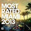 Defected Presents Most Rated Miami 2013