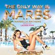 The Only Way Is Marbs - Marbella Anthems