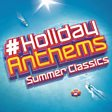 Holiday Anthems - Summer Classics