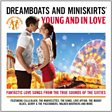Dreamboats And Miniskirts - Young And In Love