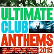 Ultimate Club Anthems 2015