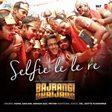 Selfie Le Le Re (Bajrangi Bhaijaan)