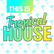 This Is: Tropical House