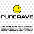 Pure Rave: The Very Best Of Old Skool