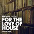 Defected Presents For The Love Of House Vol. 9