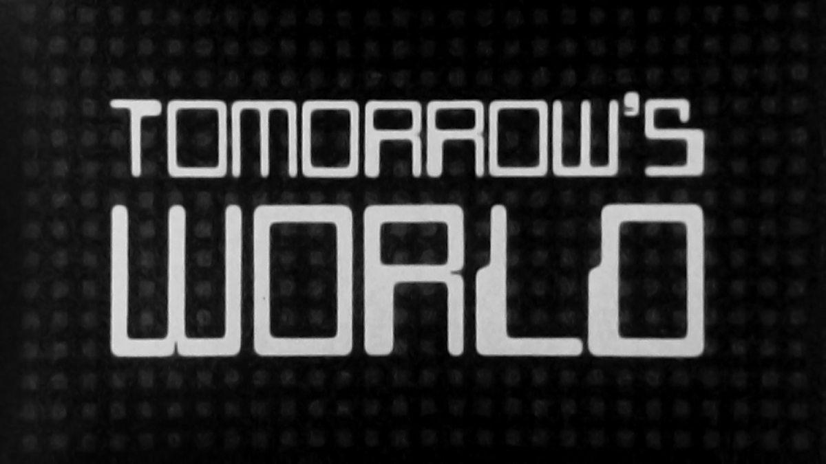 Bbc Tomorrow 39 S World Episode Guide