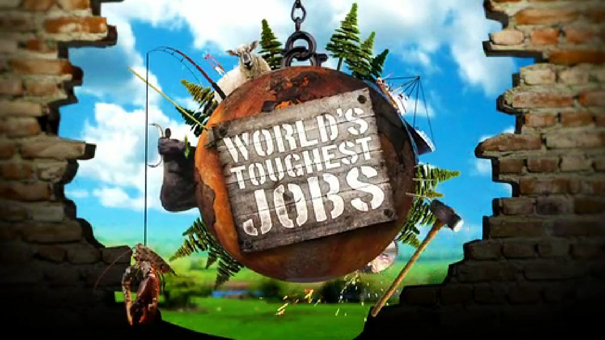bbc three world 39 s toughest jobs episode guide. Black Bedroom Furniture Sets. Home Design Ideas
