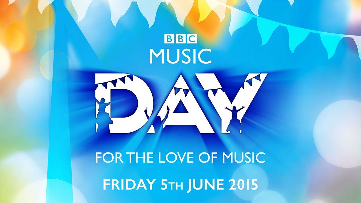2015, BBC Music Day - What's happening where on BBC Music Day? - BBC Music