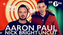 Image for Aaron Paul & Nick Bright UNCUT