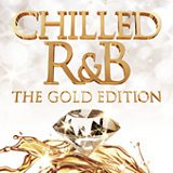 Chilled R&B (The Gold Edition)