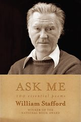The cover of William Stafford's book ASK ME.  A hundred of his poems to mark his centenary
