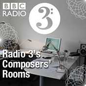 Radio 3's Composers' Rooms