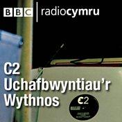 C2 Uchafbwyntiau'r Wythnos