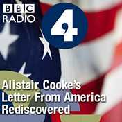 Alistair Cooke's Letter from America Rediscovered