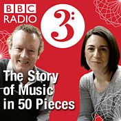 Radio 3 Story of Music in Fifty Pieces