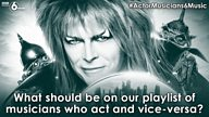 #ActorMusicians6Music – Help us compile a playlist of musicians who act and vice-versa