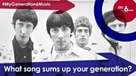 #MyGeneration6Music – What song sums up YOUR generation?