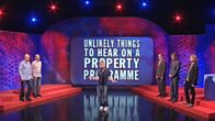 Unlikely Things to Hear on a Property Programme