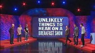 Unlikely Things to Hear on a Breakfast Show