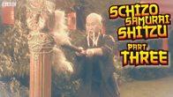 Schizo Samurai Shitzu - Part 3