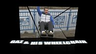 Gaz & His Wheechair