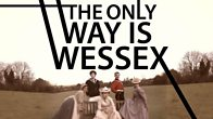 The Only Way Is Wessex