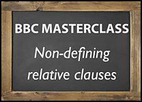 Masterclass - non-defining relative clauses